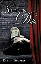 Broken Dolls by Kitty Thomas (2014-12-23)