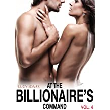 At the Billionaire's Command - Vol. 4