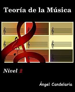 Teoría de la Música: Nivel 2 (Spanish Edition) von [Candelaria, Angel]