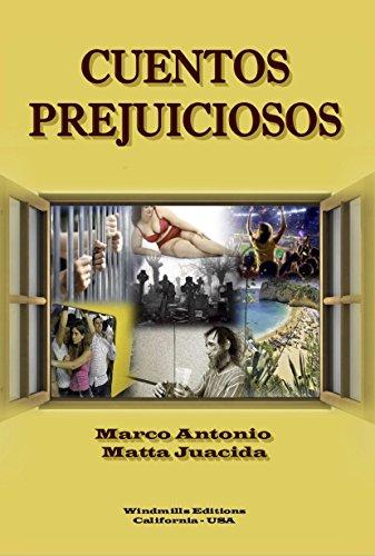 Cuentos Prejuiciosos por Marco Antonio Matta Juacida