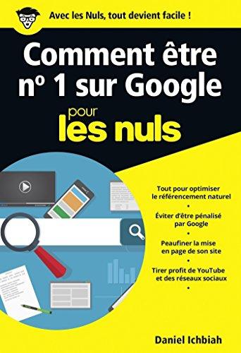 Comment être n°1 sur Google pour les Nuls poche - Le référencement naturel (POCHE NULS) par Daniel ICHBIAH