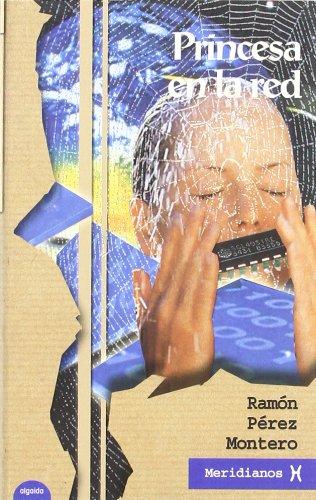 Princesa en la red (Algaida Literaria - Meridianos) por Ramón Pérez Montero