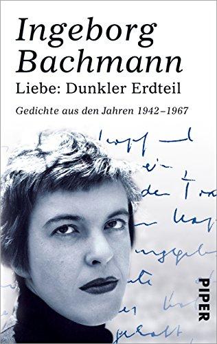 Liebe: Dunkler Erdteil: Gedichte aus den Jahren 1942-1967