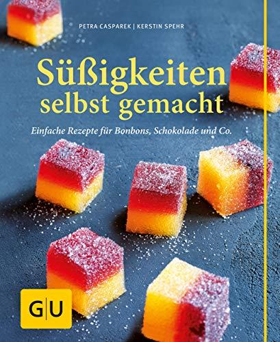 Süßigkeiten selbst gemacht (GU einfach clever selbst gemacht)