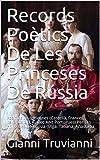 Records Poètics De Les Princeses De Rússia: Poemes En 6 idiomes (Castellà, Frances, Italià, Català, Gallec And Portugues) Per Les Princeses De Rússia (Olga, ... Anastasia I Maria) (Catalan Edition)