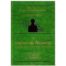 Engineering Physiology: Physiologic Bases of Human Factors/Ergonomics (Advances in Human Factors/Ergonomics, 4)