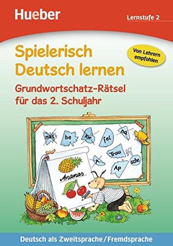 Spielerisch Deutsch lernen. Grundwortschatz-Rätsel. Per la Scuola elementare: SPIELER.DT.LERNEN Grundworts.Rätsel 2 (Spielerisch DT. Lern)