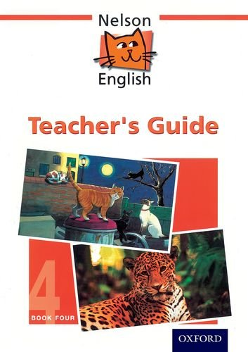 Nelson English - Book 4 Evaluation Pack New Edition: Nelson English - Book 4 Teacher's Guide: Teachers Guide Bk. 4
