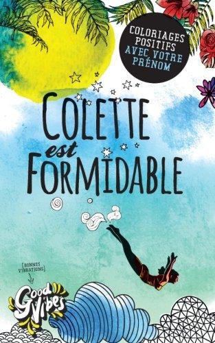 Colette est formidable: Coloriages positifs avec votre prénom par Procrastineur
