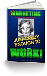 MARKETING JUST CRAZY ENOUGH TO WORK! Insurance Agent Edition (English Edition)