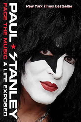 Face the Music: A Life Exposed por Paul Stanley