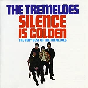 Silence Is Golden Very Best Of The Tremeloes Amazon De