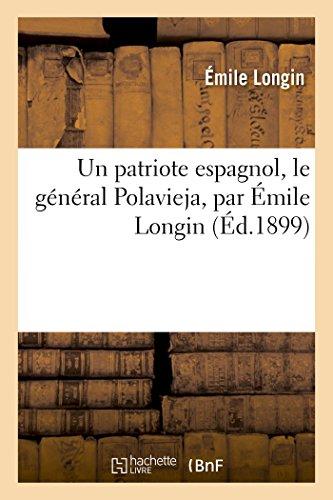 Un patriote espagnol, le général Polavieja, par Émile Longin par Émile Longin
