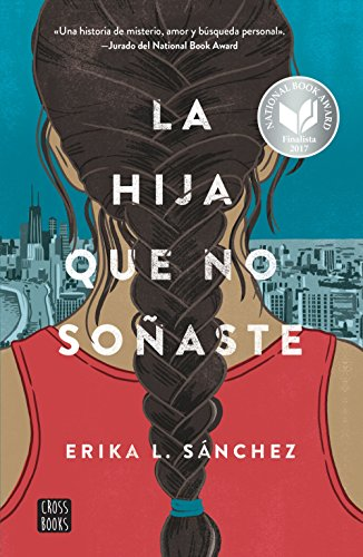 La hija que no soñaste por Erika L. Sánchez