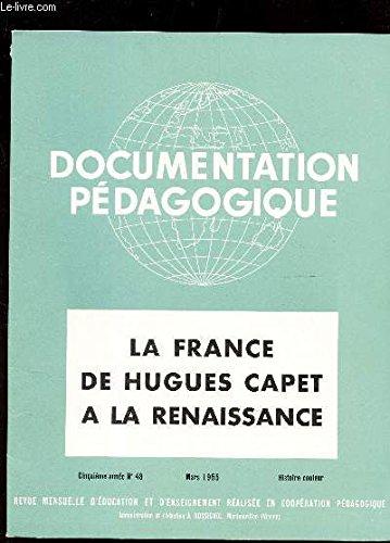 LA FRANCE DE HUGUES CAPET A LA RENAISSANCE / collection
