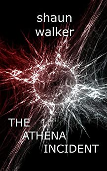 The Athena Incident by [Walker, Shaun]