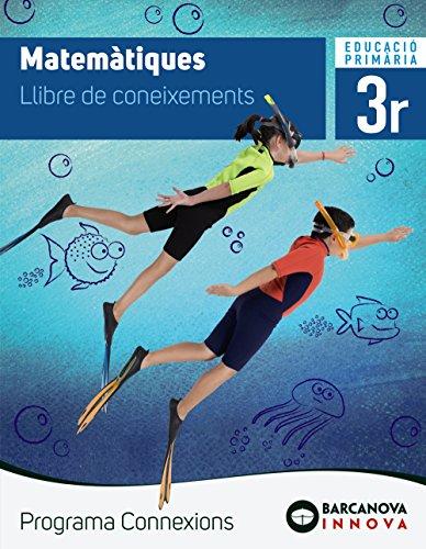 Connexions 3. Matemàtiques. Coneixements (Innova) por Francesc Xavier Alegria