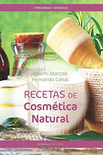 RECETAS DE COSMÉTICA NATURAL (2ªED) (Biblioteca Holística) por NOEMÍ MARCOS