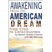 Awakening from the American Dream: Written by Master Charles Cannon, 2014 Edition, Publisher: Waterside Publishing [Hardcover]