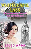 Book cover image for Whitechapel Lass: A heartwarming story of love and endurance