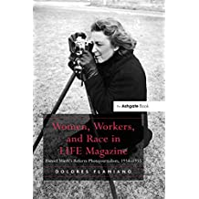 """""""Women, Workers, and Race in LIFE Magazine                                                                                                             ...                                            """""""