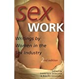 Sex Work: Writings by Women in the Sex Industry (English Edition)