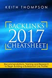 Backlinks 2017 Cheatsheet: Recommendations, training and research to begin building a bulletproof link profile!