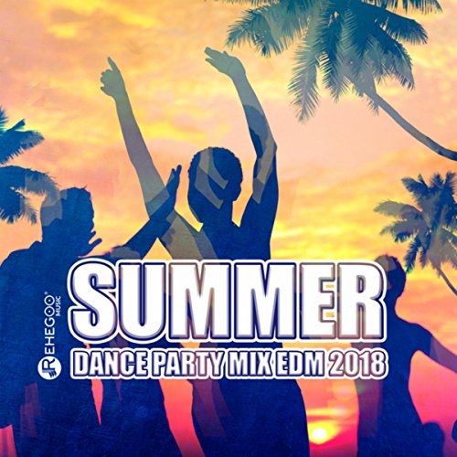 Summer Dance Party Mix EDM 2018 (Best Club Music, Electro House)