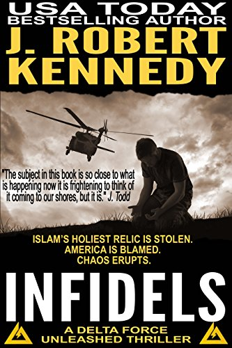 Infidels (A Delta Force Unleashed Thriller, #2) (Delta Force Unleashed Thrillers) (English Edition) - Unleashed Marines