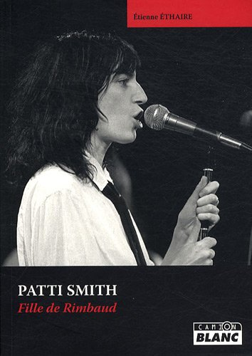 PATTI SMITH Fille de Rimbaud