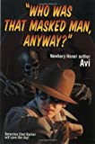 Who Was That Masked Man Anyway