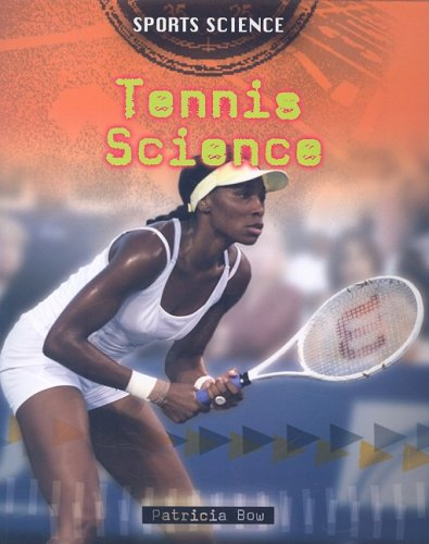 Tennis Science (Sports Science, Band 6)