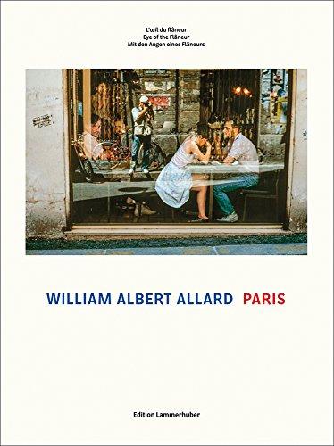 Paris: Eye of the Flâneur por William Albert Allard