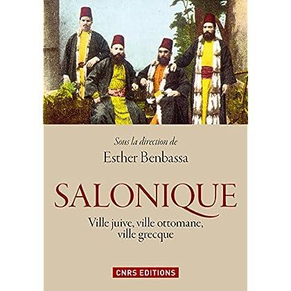 Salonique : ville juive, ville ottomane, ville grecque (Histoire)