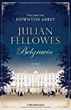 'Belgravia: Roman' von 'Julian Fellowes'