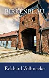 Birkenblau: Auschwitz. Nr. 3288187. Eine Holocaust - Juden - Nachkriegsgeschichte.