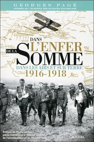 Dans l'enfer de la Somme - Dans les airs et sur terre 1916-1918 par Georges Pagé