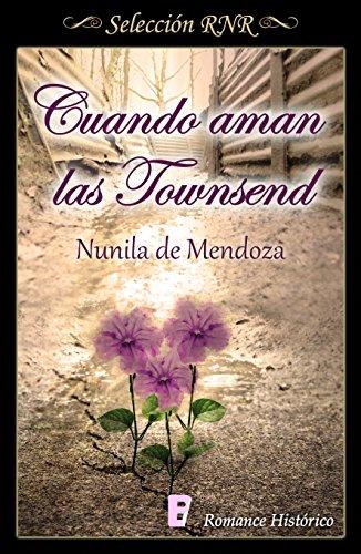 Cuando aman las Townsend (Los Townsend 3) por Nunila de Mendoza
