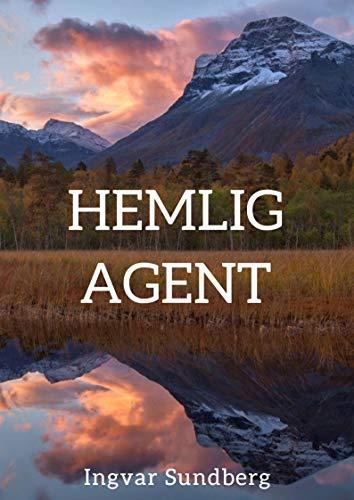 Hemlig agent (Swedish Edition) por Ingvar  Sundberg