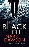 The Black Mile by Mark Dawson