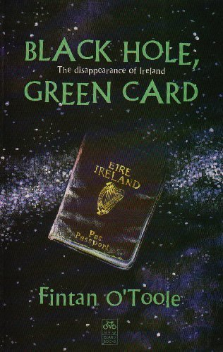 Black Hole, Green Card by Fintan O'Toole (1994-12-31)