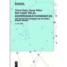 SIP und Telekommunikationsnetze: Next Generation Networks und Multimedia over IP – konkret