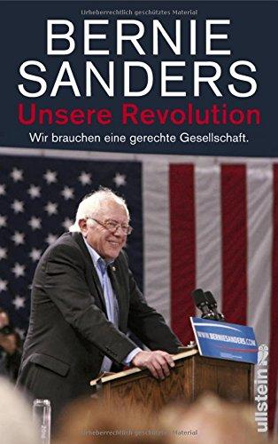Unsere Revolution: Wir brauchen eine gerechte Gesellschaft das Buch von Bernie Sanders - Preise vergleichen & online bestellen
