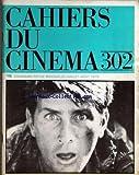 CAHIERS DU CINEMA [No 302] du 01/07/1979 - FRANCIS COPPOLA ET APOCALYPSE NOW - CANNES 79 PAR TOUBIANA - D. DEBROUX - SERGE LE PERON - N. HEINICH - OUDART - L'ETRE-ANGE AU CINEMA - ALAIN BERGALA - J.L. SCHEFER - CRITIQUES.