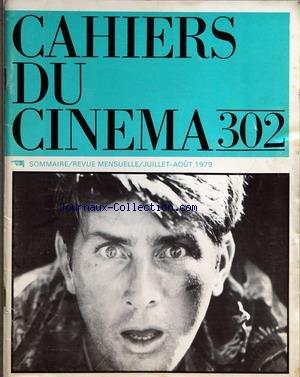 Portada del libro CAHIERS DU CINEMA [No 302] du 01/07/1979 - FRANCIS COPPOLA ET APOCALYPSE NOW - CANNES 79 PAR TOUBIANA - D. DEBROUX - SERGE LE PERON - N. HEINICH - OUDART - L'ETRE-ANGE AU CINEMA - ALAIN BERGALA - J.L. SCHEFER - CRITIQUES.