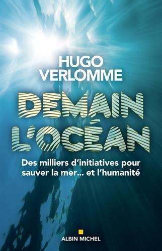 Demain l'océan : Des milliers d'initiatives pour sauver la mer? et l'humanité