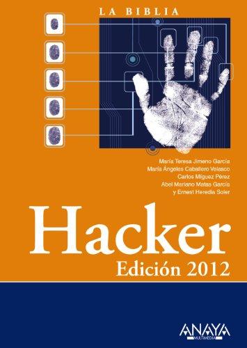 Hacker. Edición 2012 (La Biblia De) por María Teresa Jimeno García