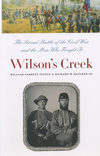 Wilson's Creek: The Second Battle of the Civil War and the Men Who Fought It (Civil War America) (English Edition)