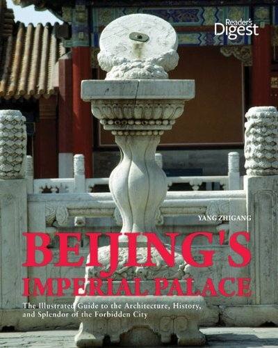 beijing-39-s-imperial-palace-the-illustrated-guide-to-the-architecture-history-and-splendor-of-the-forbidden-city-by-yang-zhigang-4-feb-2010-paperback