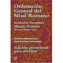 Ordenacion General del Misal Romano: Edicion Provisional Para Estudiar: Incluyendo las Adaptaciones Para las Diocesis de los Estados Unidos de America